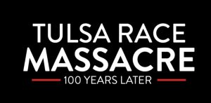 Film Title Screen: Tulsa Race Massacre: 100 Years Later